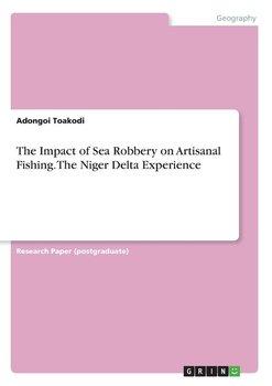 The Impact of Sea Robbery on Artisanal Fishing. The Niger Delta Experience-Toakodi Adongoi