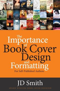 The Importance of Book Cover Design and Formatting - Smith Jd