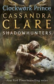 The Infernal Devices 2: Clockwork Prince-Clare Cassandra