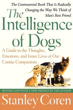The Intelligence of Dogs-Coren Stanley