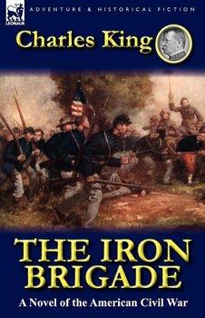 The Iron Brigade-King Charles
