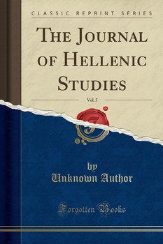 The Journal of Hellenic Studies, Vol. 5 (Classic Reprint)-Author Unknown