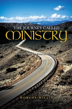 The Journey Called Ministry-Willis Dorcas