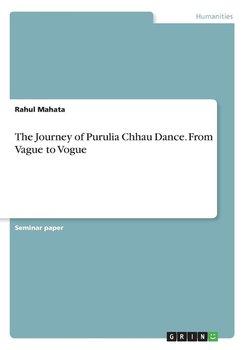 The Journey of Purulia Chhau Dance. From Vague to Vogue-Mahata Rahul