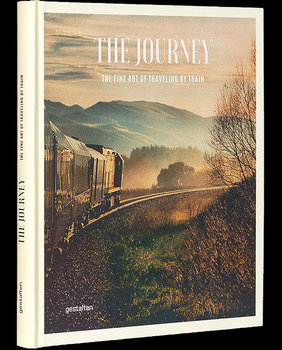 The Journey The Fine Art Of Traveling By Train