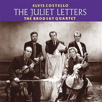 The Juliet Letters-Elvis Costello And The Brodsky Quartet