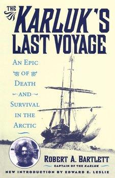 The Karluk's Last Voyage-Capt. Bartlett Robert A.