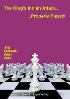 The King´s Indian Attack - Properly Played-Konikowski Jerzy, Ullrich Robert