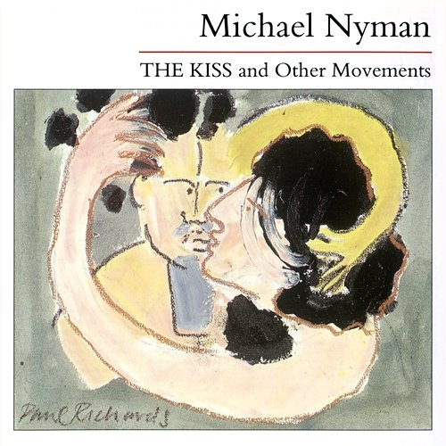 Michael Nyman The Kiss And Other Movements