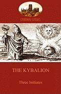 The Kybalion: Hermetic Philosophy and Esotericism (Aziloth Books)-Three Initiates