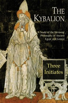 The Kybalion - Three Initiates