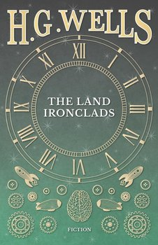 The Land Ironclads-Wells H. G.