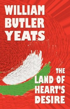 The Land of Heart's Desire-Yeats William Butler