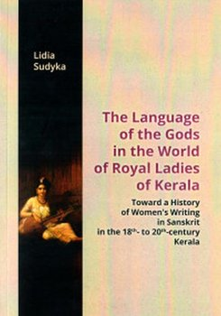 The Language of the Gods in the World of Royal Ladies of Kerala-Sudyka Lidia