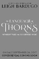 The Language of Thorns - Bardugo Leigh