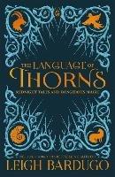 The Language of Thorns-Bardugo Leigh