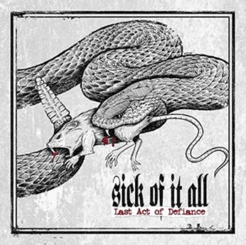 The Last Act Of Defiance (Limited Edition)-Sick of It All