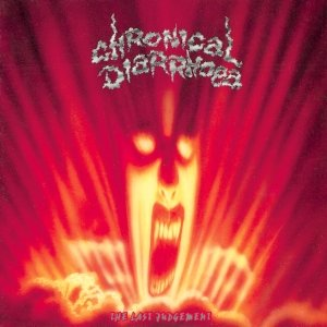 The Last Judgement (remastered + bonus tracks) - Chronical Diarrhoea