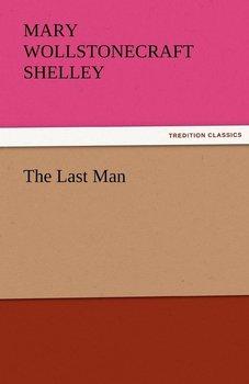 The Last Man-Shelley Mary Wollstonecraft