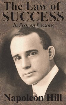 The Law of Success In Sixteen Lessons by Napoleon Hill-Hill Napoleon