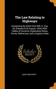 The Law Relating to Highways-Pratt John Tidd