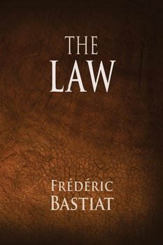 The Law - Bastiat Frederic
