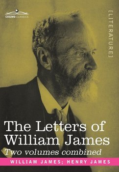 The Letters of William James - James William