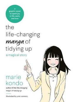 The Life-Changing Manga of Tidying Up: A Magical Story to Spark Joy in Life, Work and Love-Kondo Marie