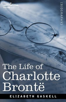 the life and literary works of charlotte bronte Review of elizabeth gaskell's life of charlotte bronte, one of the first and best literary bios discussion of bronte parsonage in haworth, and.