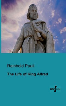 The Life of King Alfred-Pauli Reinhold