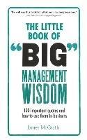 The Little Book of Big Management Wisdom-Mcgrath James