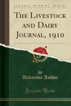 The Livestock and Dairy Journal, 1910 (Classic Reprint)-Author Unknown