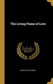The Living Flame of Love-Cross John Of The