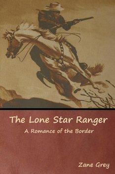 The Lone Star Ranger-Grey Zane