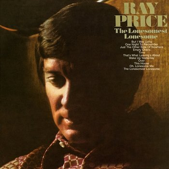 The Lonesomest Lonesome-Ray Price