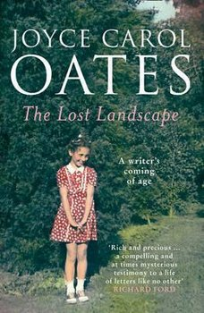 The Lost Landscape - Oates Joyce Carol