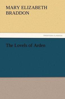 The Lovels of Arden-Braddon Mary Elizabeth