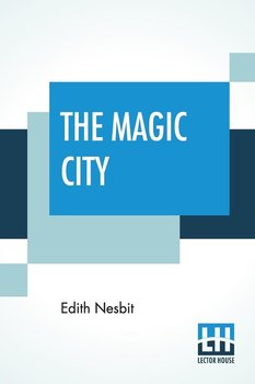 The Magic City-Nesbit Edith