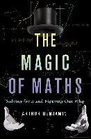 The Magic of Maths - Benjamin Arthur