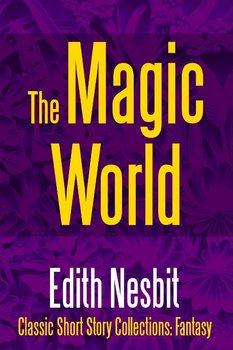 The Magic World-Nesbit Edith