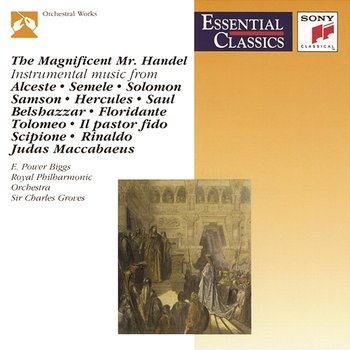 The Magnificent Mr. Handel - Royal Philharmonic Orchestra, Sir Charles Groves, E. Power Biggs