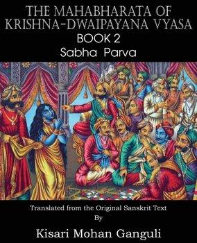 The Mahabharata of Krishna-Dwaipayana Vyasa Book 2 Sabha Parva-Vyasa Krishna-Dwaipayana