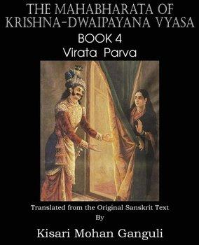 The Mahabharata of Krishna-Dwaipayana Vyasa Book 4 Virata Parva-Vyasa Krishna-Dwaipayana
