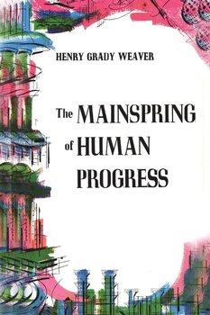 The Mainspring of Human Progress-Weaver Henry Grady
