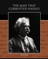 The Man that Corrupted Hadleyburg-Twain Mark