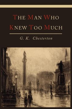 The Man Who Knew Too Much-Chesterton G. K.