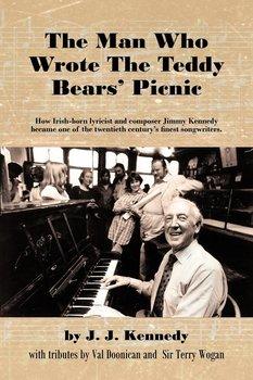 The Man Who Wrote the Teddy Bears' Picnic-Kennedy J. J.