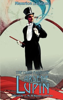 The Many Faces of Arsene Lupin-Leblanc Maurice