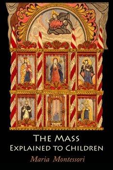 The Mass Explained to Children-Montessori Maria