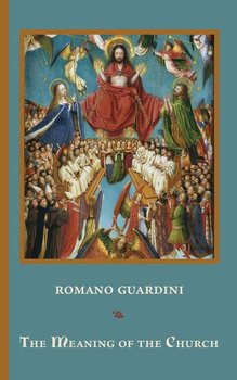 The Meaning of the Church-Guardini Romano